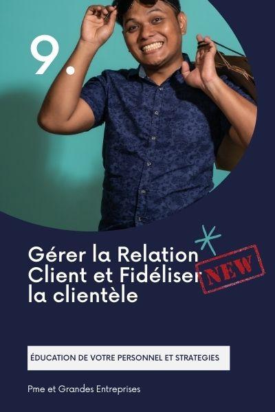 Gérer la Relation Client et Fidéliser la clientèle